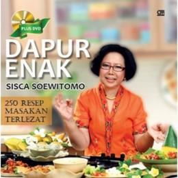 Dapur Enak Sisca soewitomo, 250 Resep Masakan Terlezat