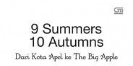 9 Summers 10 Autumns, Dari Kota Apel Ke The Big Apple