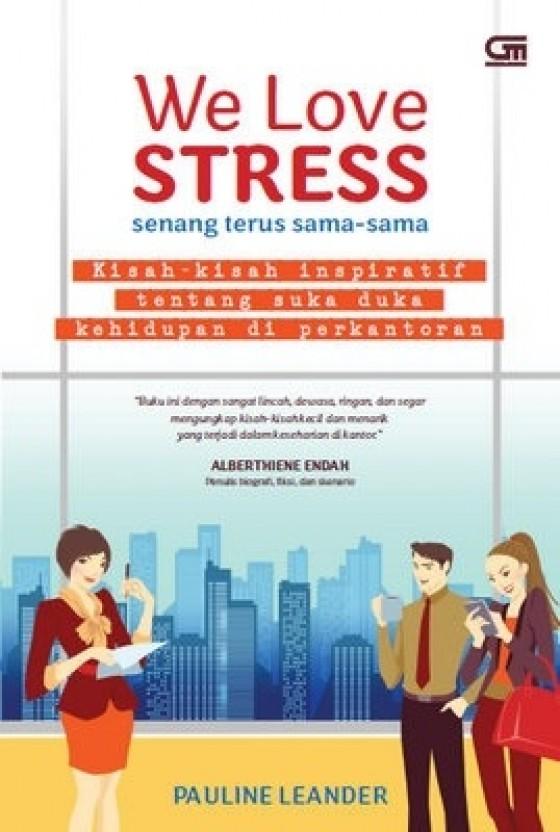 We Love Stress
