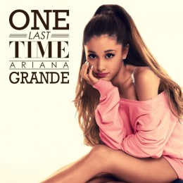One Last Time - Ariana Grande