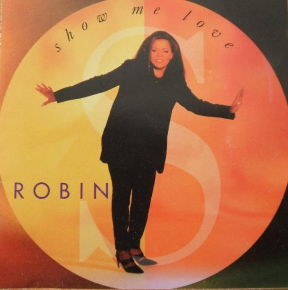Show Me Love by Robin S